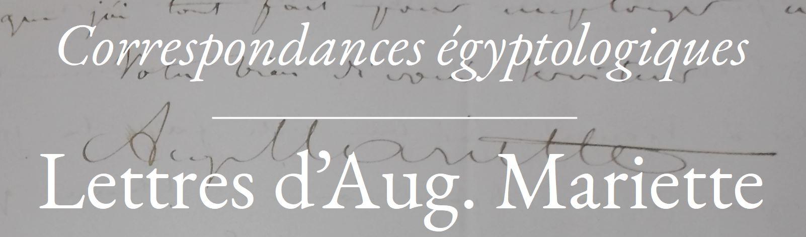 Lettres d'Auguste Mariette